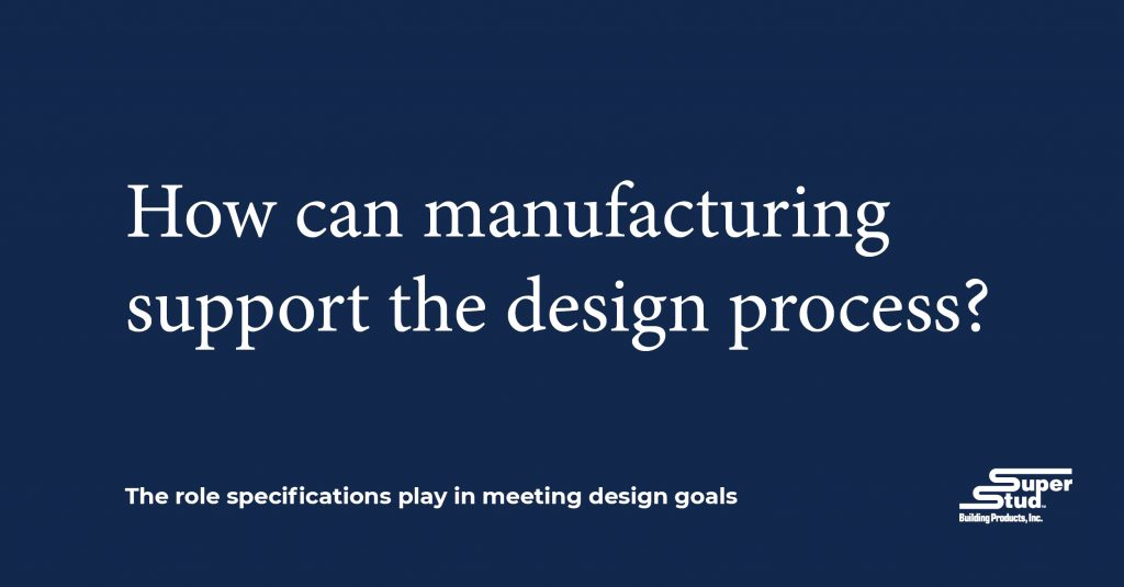 How Can Manufacturing Support the Design Process?